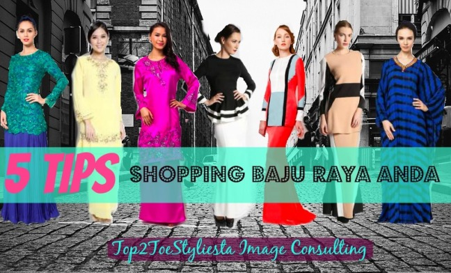TIPS TO SHOP BAJU RAYA